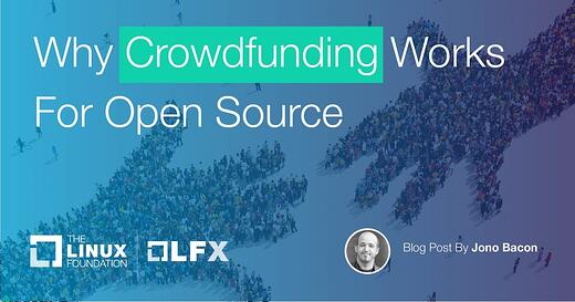 Why Crowdfunding Works for Open Source